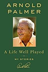best books written by athletes a life well played arnold palmer