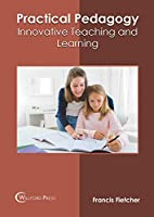 Practical Pedagogy: Innovative Teaching and Learning