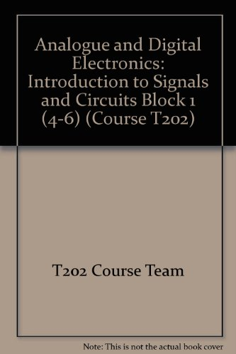 Analogue and Digital Electronics: Introduction to Signals and Circuits Block 1 (4-6)