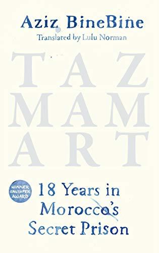 Tazmamart: 18 Years in Morocco's Secret Prison (English Edition)