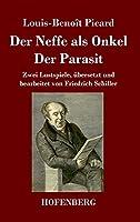 Der Neffe als Onkel / Der Parasit: Zwei Lustspiele, uebersetzt und bearbeitet von Friedrich Schiller