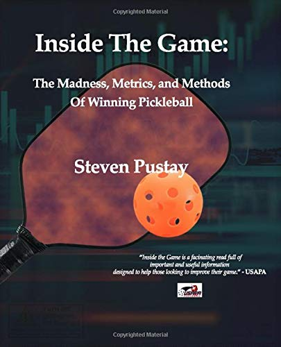 Inside The Game: The Madness, Metrics, and Methods of Winning Pickleball