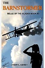 The Barnstormer: Belle of the Glades Book #3 (Volume 3) Paperback
