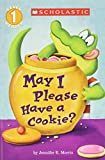 May I Please Have a Cookie? (Scholastic Reader Level 1)