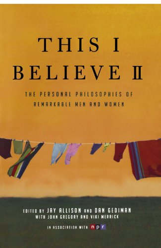 This I Believe II: More Personal Philosophies of...