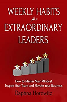 Weekly Habits for Extraordinary Leaders