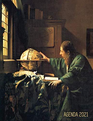 Jan Vermeer Agenda 2021: L'Astronomo | Agenda di 12 Mesi con Calendario 2021 | Pianificatore Giornaliera | Maestro Olandese