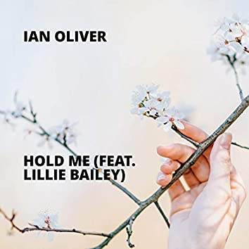 Hold Me (feat. Lillie Bailey)