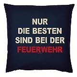 Tini - Shirts Feuerwehr Motiv Kissen - Deko-Kissen Feuerwehr Spruch : Nur die besten sind bei der...