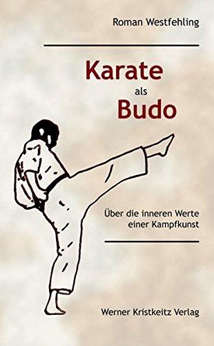 Karate als Budo: Über die inneren Werte einer Kampfkunst