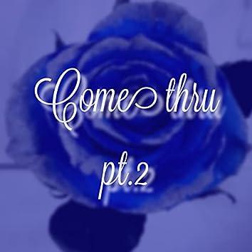 Come Thru Pt.2