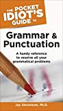 The Pocket Idiot's Guide to Grammar and Punctuation: A Handy Reference to Resolve All Your Grammatical Problems (Complete Idiot's Guide to) (English Edition)
