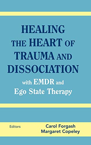 Healing the Heart of Trauma and Dissociation with EMDR...