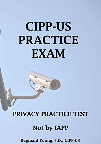 CIPP-US Practice Exam: Practice Privacy Test -- Not by IAPP (English Edition)