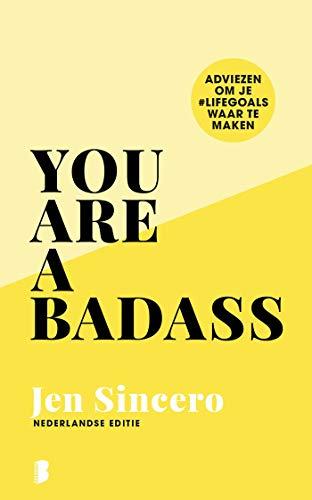 You are a badass: Adviezen om je #lifegoals waar te maken (Dutch Edition)