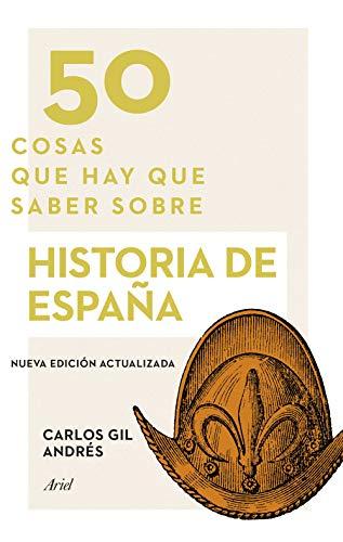 50 cosas que hay que saber sobre historia de España eBook: Gil Andrés, Carlos: Amazon.es: Tienda Kindle