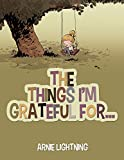 The Things I'm Grateful For... (Happy Kid Books)