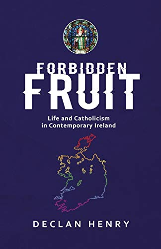 FORBIDDEN FRUIT - Life and Catholicism in...