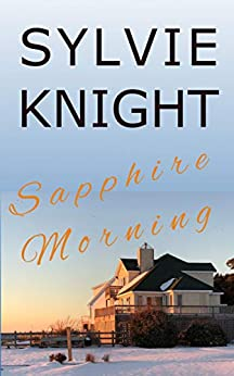 Sapphire Morning by [Sylvie Knight]