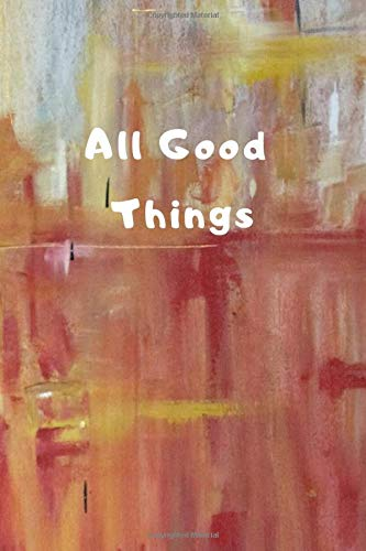 All Good  Things: lined notebook