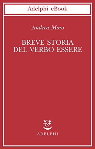 Breve storia del verbo essere (Biblioteca scientifica Vol. 46) (Italian Edition)