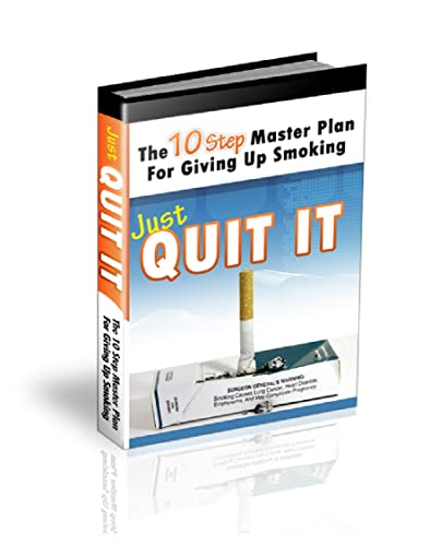 The 10 Step Master Plan For Giving Up Smoking: Just Quit IT (English Edition)