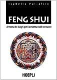 Feng Shui. Armonia dei luoghi per l'architettura del benessere...
