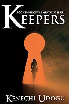 Keepers (The Mentalist Series Book 3) by [Kenechi Udogu]