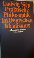 Praktische Philosophie im Deutschen Idealismus.
