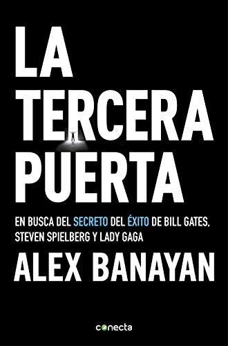La tercera puerta: En busca del secreto del éxito de Bill Gates, Steven Spielberg y Lady Gaga