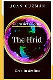 The Hrid: Crea tu destino: 4 (Neo-Ser)