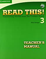 Read This! Level 3 Teacher's Manual with Audio CD: Fascinating Stories from the Content Areas
