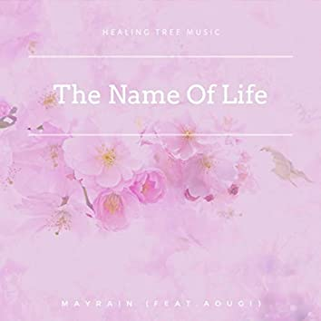 The Name of Life (feat. Aougi)