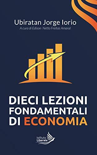 Dieci Lezioni Fondamentali di Economia (Italian Edition)