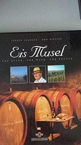 Eis Musel: The River, the Wine, the People
