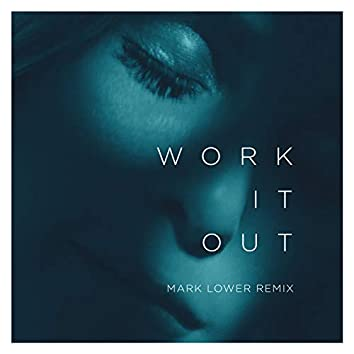 Work It Out (Mark Lower Remix)