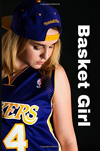 Basket Girl - 120 Pages, 6 x 9 inches - Basket Notebook, Basketball Block Notes, Basket Notepad, Diary, To-Do Lists, Notepad, Sport, Memories, Best ... Put Your Heart In It Defeat Is Not An Option
