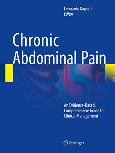 Chronic Abdominal Pain: An Evidence-Based, Comprehensive Guide to Clinical Management