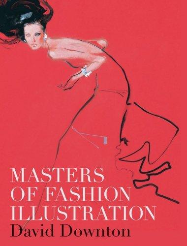 Masters of Fashion Illustration by David Downton (2010-09-20)