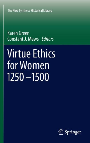 Virtue Ethics for Women 1250-1500 (The New Synthese Historical Library Book 69) (English Edition)