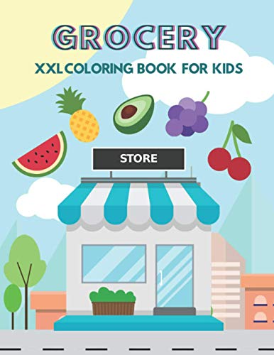 Grocery XXL Coloring Book For Kids: for Toddlers | Large...