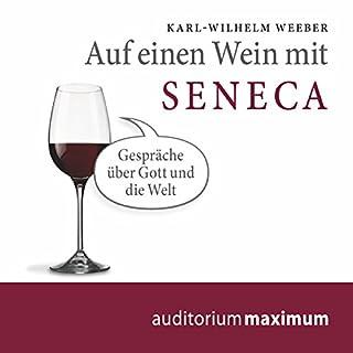 Auf einen Wein mit Seneca     Gespräche über Gott und die Welt              Autor:                                                                                                                                 Karl Wilhelm Weeber                               Sprecher:                                                                                                                                 Luca Zamperoni,                                                                                        Hans Henrik Wöhler,                                                                                        Karl Wilhelm Weber                      Spieldauer: 1 Std. und 17 Min.     2 Bewertungen     Gesamt 3,5