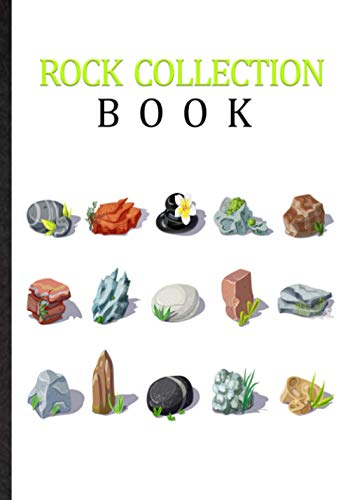 Rock Collection Book. Personal Journal For Stone Collector & Rockhound: Handy Tool Keep Track Of Your Explorations & Collection Of Gemstone. Kit To Document Your Finds In A Simple And Professional Way
