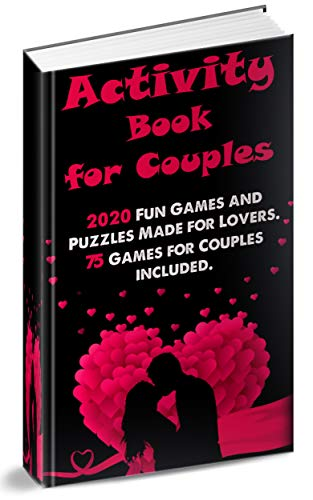 Activity Book for Couples: 2020 Fun Games and Puzzles Made for Lovers . 75 Games for Couples included .