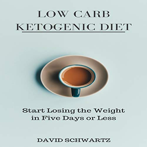 Low Carb Ketogenic Diet: Start Losing the Weight in Five Days or Less Titelbild