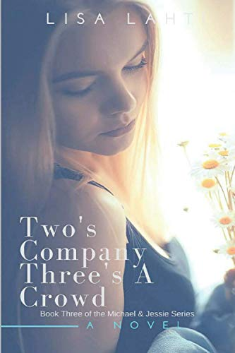 Two's Company Three's A Crowd: 3 (Michael & Jessie Series)