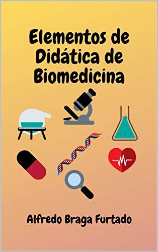 Elementos de Didática de Biomedicina (Elementos de Didática)