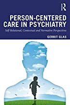 Person-Centred Care in Psychiatry: Self-Relational, Contextual and Normative Perspectives