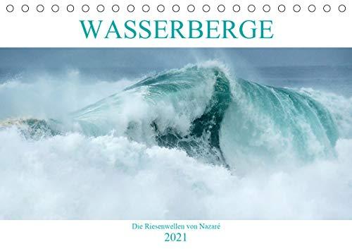 WASSERBERGE - Die Riesenwellen von Nazaré (Tischkalender 2021 DIN A5 quer)