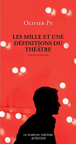 Les Mille et une définitions du théâtre (Le Théâtre d'Actes Sud-Papiers)